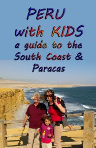 A Guide To Peru's South Coast With Kids
