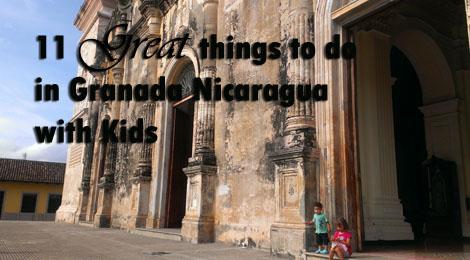 granada with kids, granada nicaragua with kids, family activities in granada, family travel nicaragua