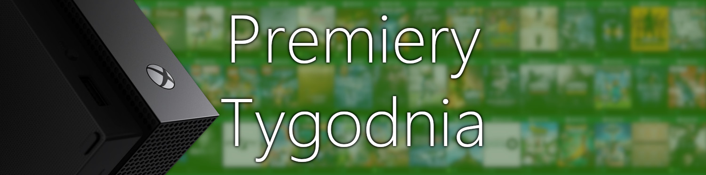 Premiery tygodnia Xbox One