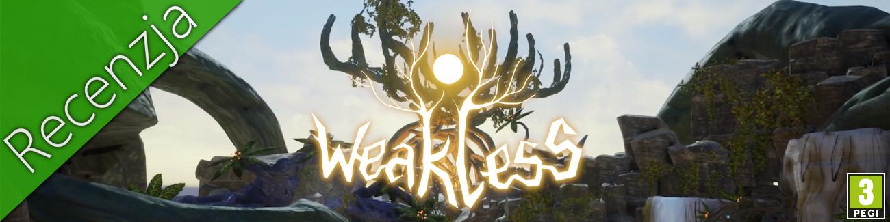 Weakless Recenzja
