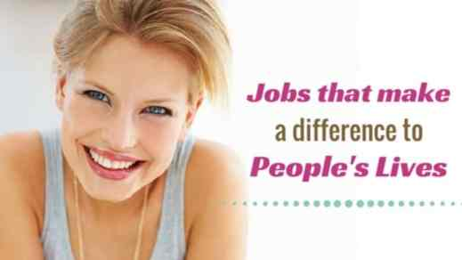 15+ Jobs That Make A Difference In People's Lives