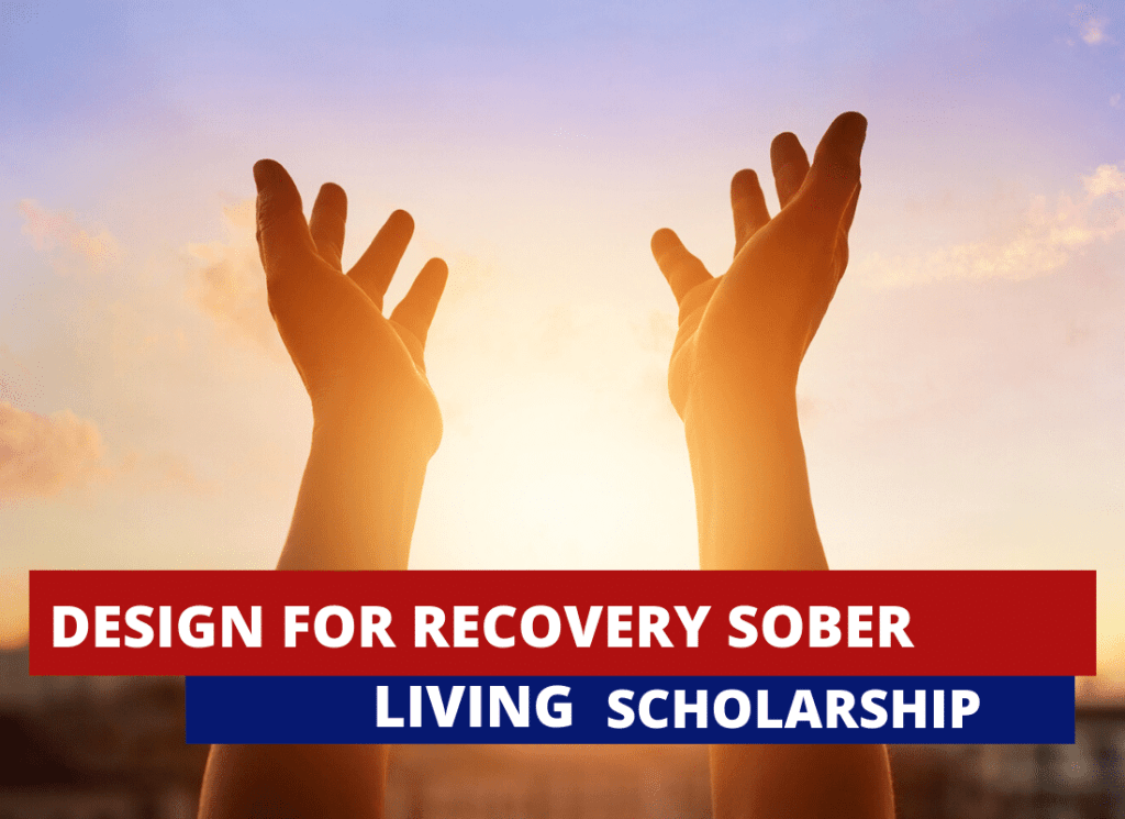 Design for Recovery Sober Living Scholarship in the USA 2020