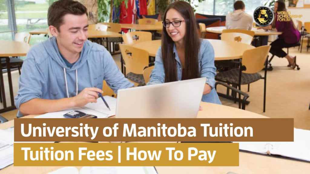 University of Manitoba Tuition Fees in 2020 | How to Pay