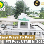 7 Easy Ways To Pass PTI Post UTME In 2020