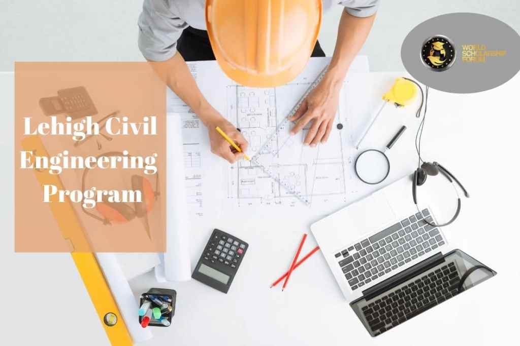 Lehigh Civil Engineering: Programs, Admission Requirement, Cost, Aids