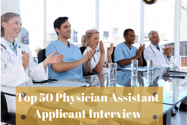 Physician Assistant Applicant Interview Questions and answers