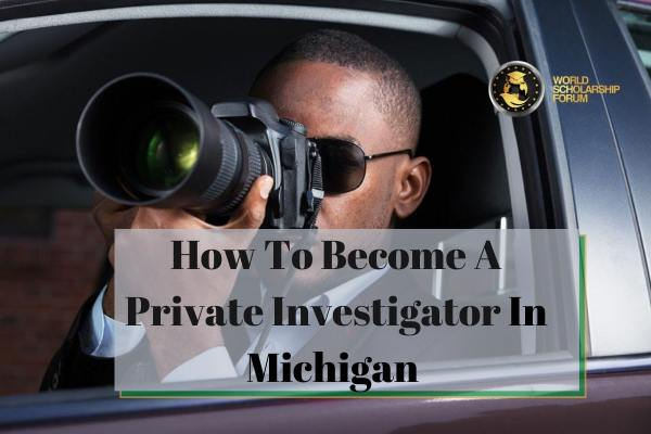 how-to-become-a-private-professional-investigator-detective-in-michigan