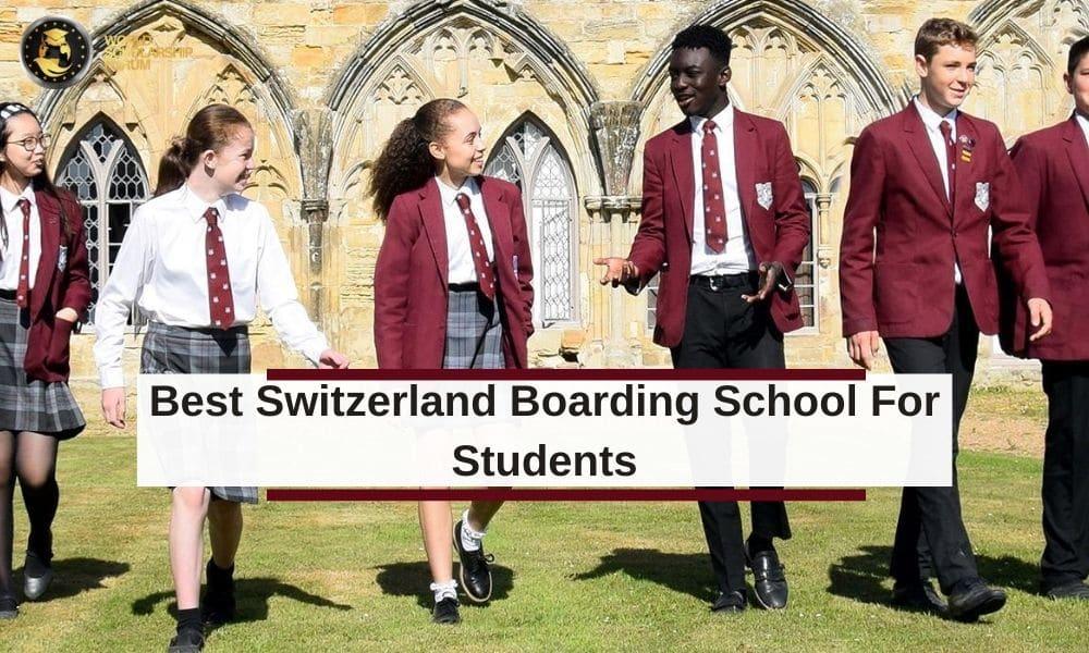 Best Switzerland Boarding School For Students In 2020