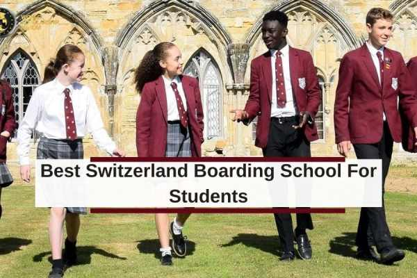 Best Switzerland Boarding School For Students