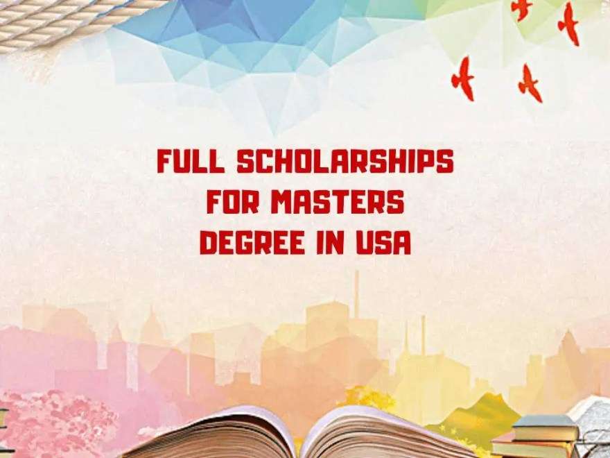 Full Scholarships For Master's Degree In USA