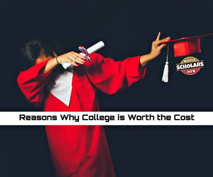 Reasons Why College is Worth the Cost