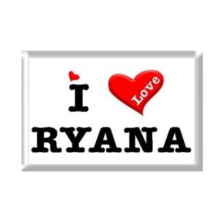 I Love RYANA rectangular refrigerator magnet
