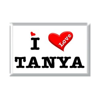 I Love TANYA rectangular refrigerator magnet