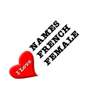 I love names french female