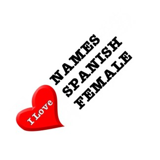 I love names spanish female