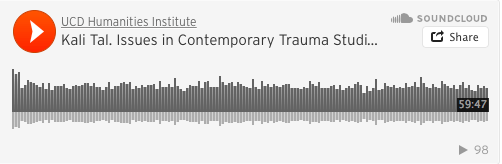 Listen to Kali Tal's keynote speech at the Interrogating Trauma in the Humanities Conference