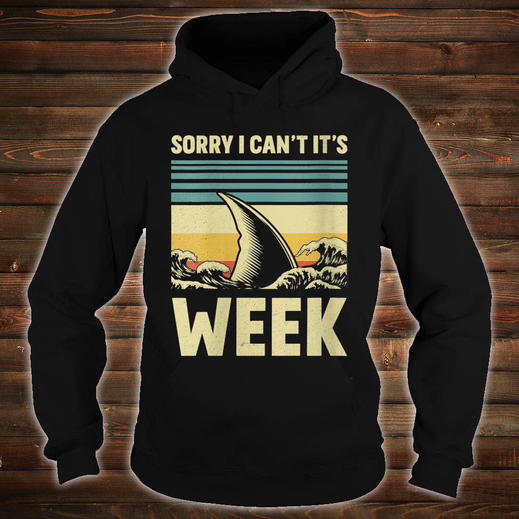 Sorry I Can't it's Week 2020 Shark Fins Wave Shirt hoodie