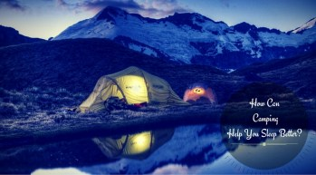 How Can Camping Help You Sleep Better?