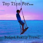 Family Budget Travel. Top Tips to Cut Travel Costs.