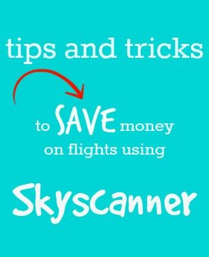 How to save money using Sky scanner. Best Skyscanner tips, tricks and hacks for skyscanner bookings. family travel blog