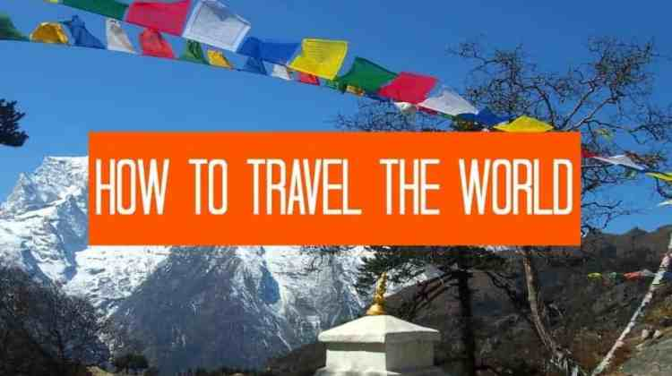 So You Want to Travel the World?