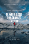 Travel Solo has Changed my Life Pinterest