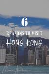 6 Reasons to Visit Hong Kong
