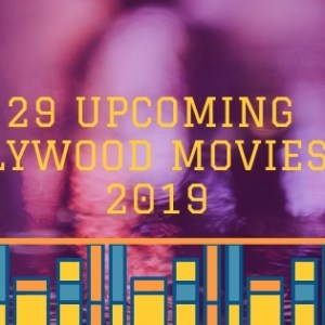 29 Upcoming Bollywood Movies of 2019 That You Shouldn't Give a Miss 6