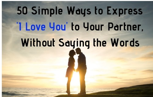 50 Ways to Express Love to Your partner