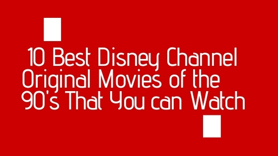 10 Best Disney Channel Original Movies of the 90's to Refresh Your Memory 1