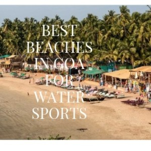 Best Beaches in Goa for Water sports