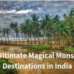 10 Ultimate Magical Monsoon Destinations in India 2