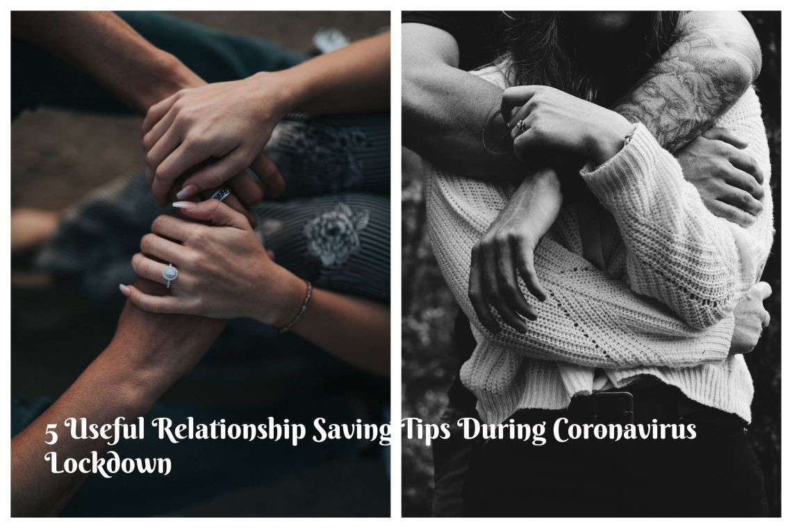 5 Useful Relationship Saving Tips  for Lockdown 1
