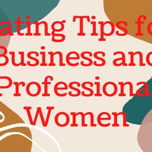 Dating tips for business and Professional women