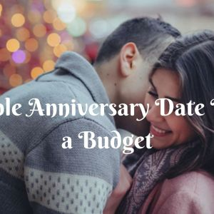 anniversary date ideas on a budget