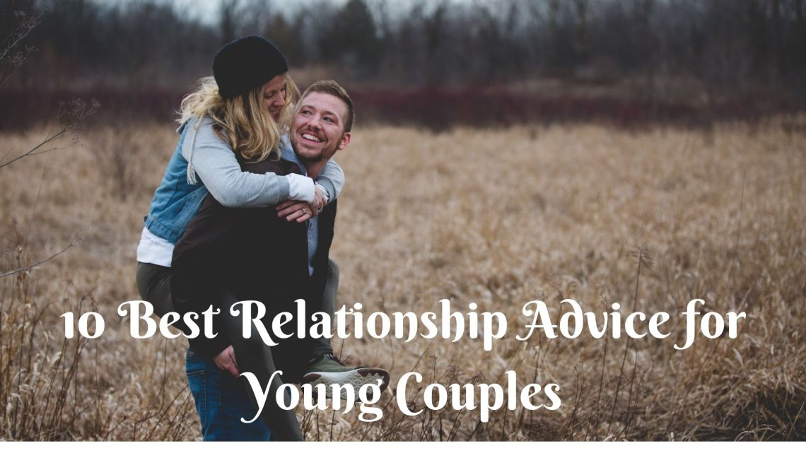 10 best relationship advice for young couples