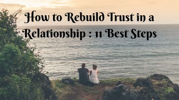 The 11 steps will help to rebuild trust in your relationship