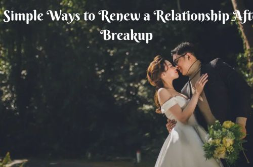 15 simple ways to renew a relationship after breakup