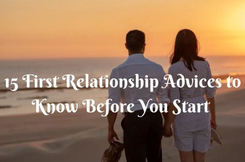 15 First Relationship Advices to Know Before You Start