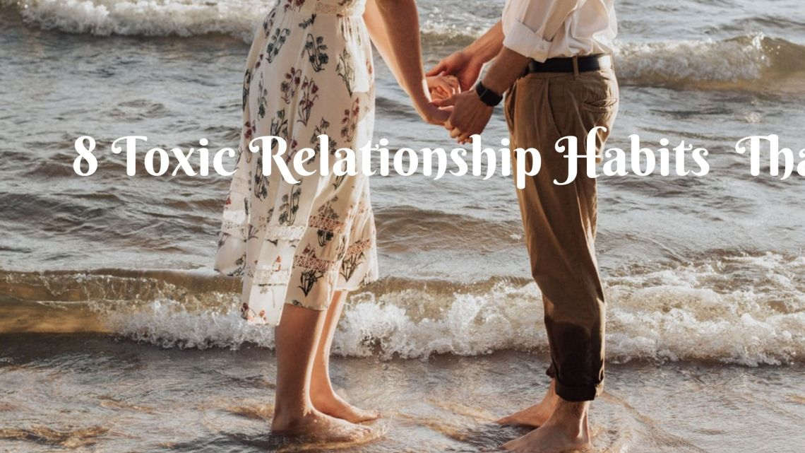 8 Toxic Relationship Habits Most Think are Normal 18