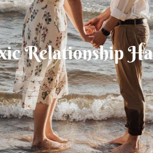 8 Toxic Relationship Habits Most Think are Normal 7