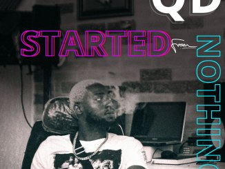 QD - Started From Nothing (Freestyle)   @qd_egunagba