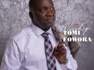 AUDIO & VIDEO: Tomi Fowora - I've Come To Worship