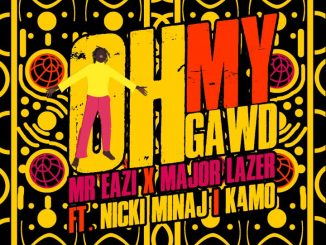 "Mr. Eazi & Major Lazer – ""Oh My Gawd"" (Feat. Nicki Minaj & K4MO)"
