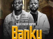 AUDIO + VIDEO: Tekzlee Ft. Decent Sampson - Banku | @tekzlee2 @decent_sampson