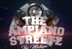 Dj Tonioly - The Amapiano Streetz (The Mixtape)