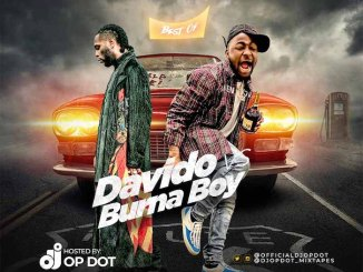 DJ OP Dot – Best Of Davido Vs Burna Boy Mix