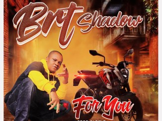 Brt Shadow - For You ( Prod By Slow G)
