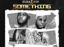 Cflex.O X Hycent – Something