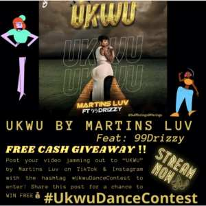 Martins Luv unveils the #UkwuDanceContest with N100,000 up for Grabs
